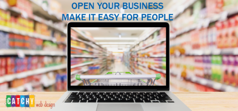 Open your business make it easy for people
